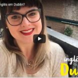Inglês em Dublin: veja como é estudar na cidade (com vídeo)!