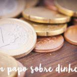 Minha relação com consumo e dinheiro